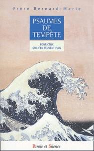 Frère Bernard-Marie - Psaumes de tempête pour ceux qui n'en peuvent plus.