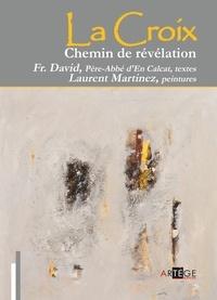 Robert LeGall et Frère David Père-Abbé d'En Calcat - La croix, chemin de Révélation.