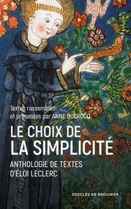 Frère Eloi Leclerc - Le choix de la simplicité - Anthologie de textes d'Eloi Leclerc.