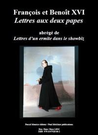 Frère Ermite - François et Benoît XVI - Lettres aux deux papes.