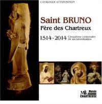 Saint Bruno Père des Chartreux - 1514/2014 Cinquième centenaire de sa canonisation.pdf
