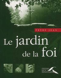 Frère Jean - Le jardin de la foi.