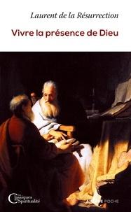 Frère Laurent de la Résurrection - Vivre la présence de Dieu.