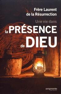 Frère Laurent - Une vie dans la présence de Dieu.