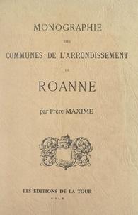 Frère Maxime - Monographie des communes de l'arrondissement de Roanne.