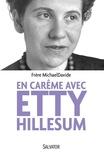 Frère MichaelDavide - En carême avec Etty Hillesum - Itinéraire en quarante étapes.