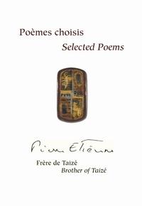 Frère Pierre-Étienne De Taizé - Poèmes choisis – Selected Poems.