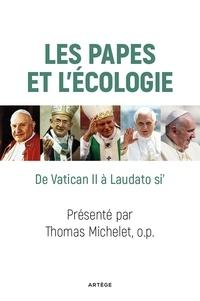 Cardinal Peter K.A. Turkson et Frère Thomas Michelet - Les papes et l'écologie - De Vatican II à Laudato si'.
