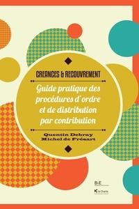 Frésart m. debray q. De - CRÉANCES ET RECOUVREMENT. GUIDE PRATIQUE DES PROCÉDURES D'ORDRE ET DE DISTRIBUTI.