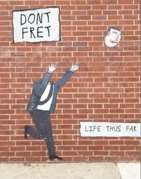 Fret Dont - Dont fret: life thus far.