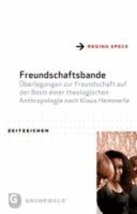Freundschaftsbande - Überlegungen zur Freundschaft auf der Basis einer theologischen Anthropologie nach Klaus Hemmerle.