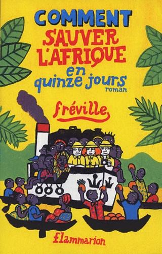 Fréville - Comment sauver l'Afrique en quinze jours.