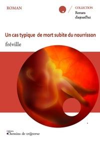 Fréville - Un cas typique de mort subite du nourrisson.