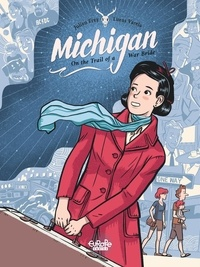 Frey Julien et Lucas Varela - Michigan: On the Trail of a War Bride Michigan: On the Trail of a War Bride.