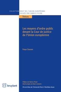 Freya Clausen - Les moyens d'ordre public devant la Cour de justice de l'Union européenne.