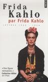 Frida Kahlo - Frida Kahlo par Frida Kahlo - Lettres 1922-1954.