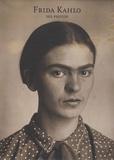 Frida Kahlo - Frida Kahlo - Ses photos.