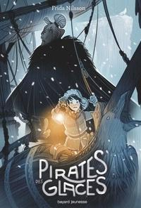 Frida Nilsson - Pirates des glaces.