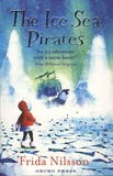 Frida Nilsson - The Ice Sea Pirates.
