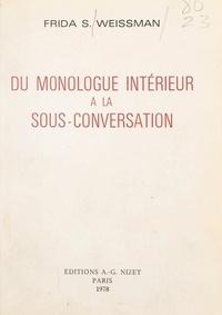 Frida S. Weissman et Nathalie Sarraute - Du monologue intérieur à la sous-conversation.