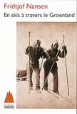 Fridtjof Nansen - En skis à travers le Groenland.