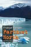 Fridtjof Nansen - Farthest North: New edition annotated and linked - Volume 1.