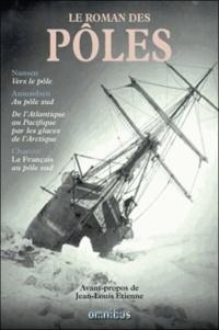 Fridtjof Nansen et Roald Amundsen - Le roman des pôles.