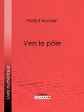 Fridtjof Nansen et  Ligaran - Vers le pôle.