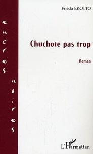 Frieda Ekotto - Chuchote pas trop : roman.
