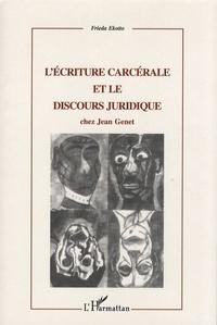 Frieda Ekotto - L'écriture carcérale et le discours juridique chez Jean Genet.