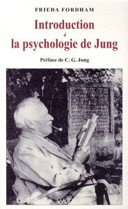Frieda Fordham - Introduction à la psychologie de Jung.