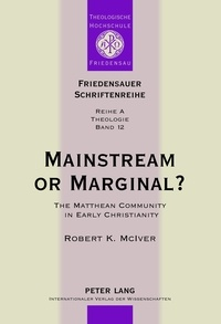 Friedbert Ninow - Mainstream or Marginal? - The Matthean Community in Early Christianity.