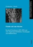 Friede mit der Kirche - Bernhard Poschmann (1878-1955) und seine dogmengeschichtlichen Forschungen zum Bußsakrament.
