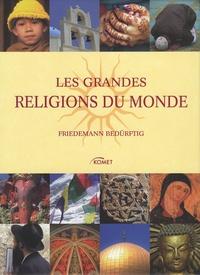 Friedemann Bedürftig - Les plus grandes religions du monde.