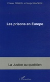Frieder Dünkel et Sonja Snacken - Les prisons en Europe.