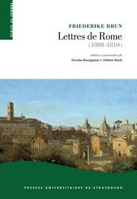 Friederike Brun - Lettres de Rome (1808-1810) - La Rome pontificale sous l'occupation napoléonienne.
