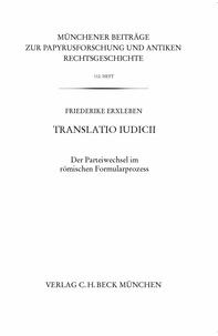 Friederike Erxleben - Translatio iudicii - Der Parteiwechsel im römischen Formularprozess.