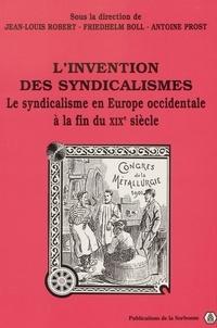 Friedhelm Boll et  Collectif - L'invention des syndicalismes. - Le syndicalisme en Europe occidentale à la fin du 19e siècle.