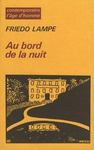 Friedo Lampe - Au bord de la nuit.
