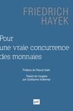Friedrich A Hayek - Pour une vraie concurrence des monnaies.