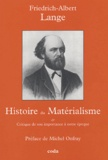 Friedrich-Albert Lange - Histoire du Matérialisme - Critique de son Importance à notre Epoque.