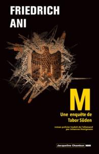 Friedrich Ani - M - Une enquête de Tabor Süden.