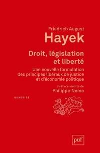 Friedrich August Hayek - Droit, législation et liberté - Une nouvelle formulation des principes libéraux de justice et d'économie politique.