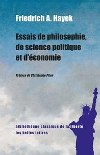 Friedrich August Hayek - Essais de philosophie, de science politique et d'économie.