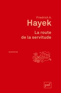 Friedrich August Hayek - La route de la servitude.
