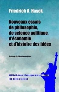 Friedrich August Hayek - Nouveaux essais de philosophie, de science politique, d'économie et d'histoire des idées.