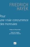 Friedrich August Hayek - Pour une vraie concurrence des monnaies.