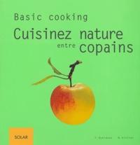 Friedrich Bohlmann et Martina Kittler - Cuisinez nature entre copains.