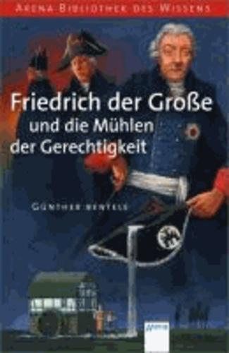Friedrich der Große und die Mühlen der Gerechtigkeit - Lebendige Geschichte.