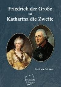 Friedrich der Große und und Katharina die Zweite.